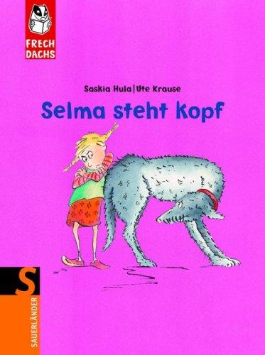 9783794161447: Selma steht Kopf