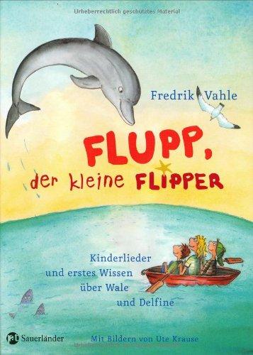9783794176236: Flupp, der kleine Flipper - Kinderlieder und erstes Wissen über Wale und Delphine