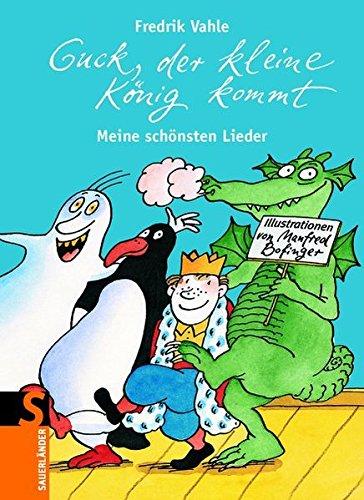 9783794176502: Guck, der kleine König kommt Meine schönsten Lieder Sauerländer Kindersachbuch Deutsch