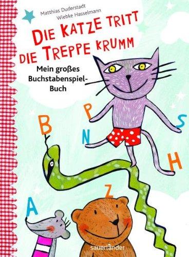 9783794176519: Die Katze tritt die Treppe krumm: Mein großes Buchstaben-Spiel-Buch