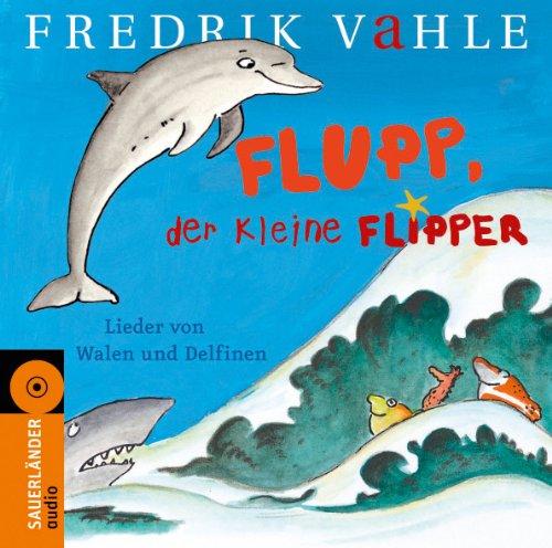 9783794185733: Flupp, der kleine Flipper: Lieder von Walen und Delfinen