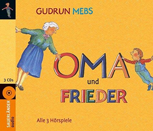 Oma und Frieder: Alle 3 Hörspiele - Mebs, Gudrun