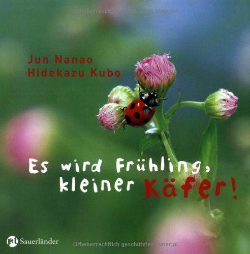 9783794191048: Es wird Fr�hling, kleiner K�fer!: Ein Wiesen-Bilder-Buch
