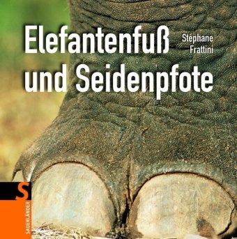 9783794191758: Elefantenfuß und Seidenpfote
