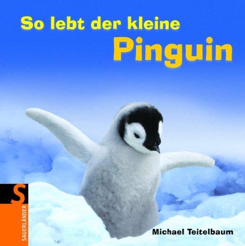 So lebt der kleine Pinguin (379419182X) by Michael Teitelbaum