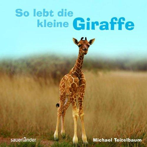 So lebt die kleine Giraffe (9783794191888) by [???]