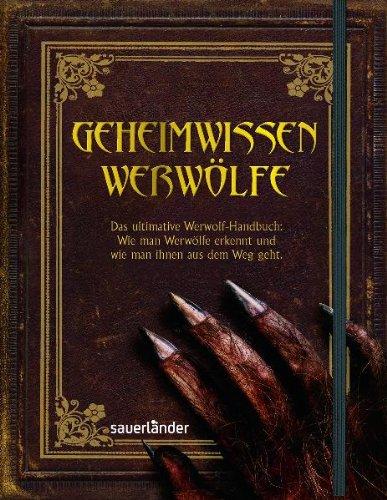 9783794191918: Geheimwissen Werwolfe: Das ultimative Werwolf-Handbuch: Wie man Werwolfe erkennt und wie man ihnen aus dem Weg geht!