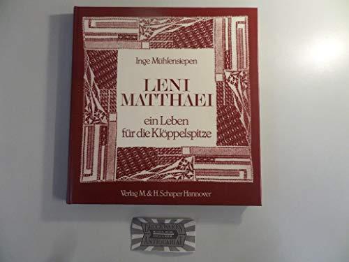 9783794401109: Leni Matthaei: Ein Leben fur die Kloppelspitze (Textilkunst-Fachschriften) (German Edition)