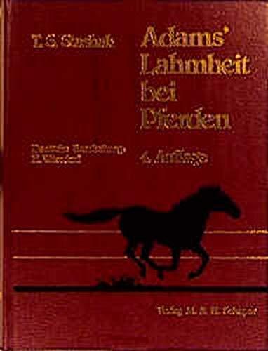 Lahmheit bei Pferden. (9783794401543) by Ora R. Adams; Horst Wissdorf; Ted S. Stashak