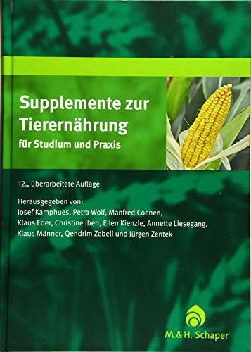 Supplemente zur Tierernährung: Josef Kamphues