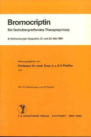 9783794508341: Bromocriptin. Ein fachübergreifendes Therapieprinzip. 8. Rothenburger Gespräch, 21. und 22. Mai 1981