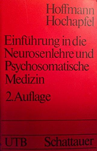 Einführung in die Neurosenlehre und psychosomatische Medizin: Hoffmann, Seven O; Hochapfel, ...