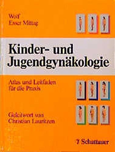 Kinder- und Jugendgynäkologie: Atlas und Leitfaden für: Wolf Alfred S,