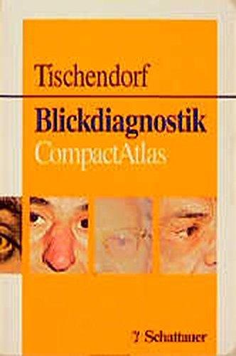 blickdiagnostik. compactatlas. mit 286 mehrfarbigen und 3: tischendorf, f. w.