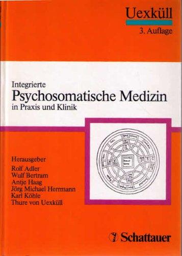 9783794515820: Integrierte Psychosomatische Medizin: In Praxis und Klinik