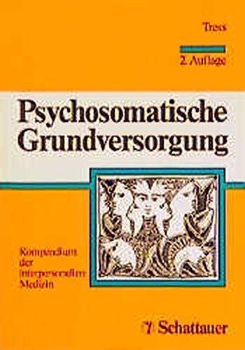 9783794517671: Psychosomatische Grundversorgung. Kompendium der interpersonellen Medizin.