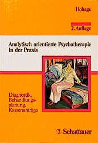 9783794518159: Analytisch orientierte Psychotherapie in der Praxis. Diagnostik, Behandlungsplanung, Kassenanträge