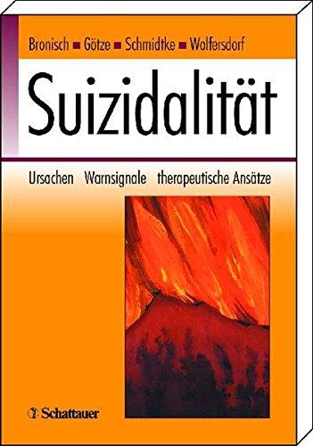 Suizidalität Ursachen - Warnsignale - therapeutische Ansätze: Prof. Dr. med.