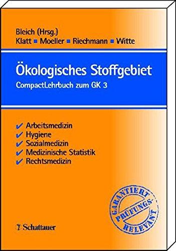 9783794520350: Ökologisches Stoffgebiet: Compactlehrbuch zum GK 3. Arbeitsmedizin, Hygiene, Sozialmedizin, Medizinische Statistik und Dokumentation, Rechtsmedizin