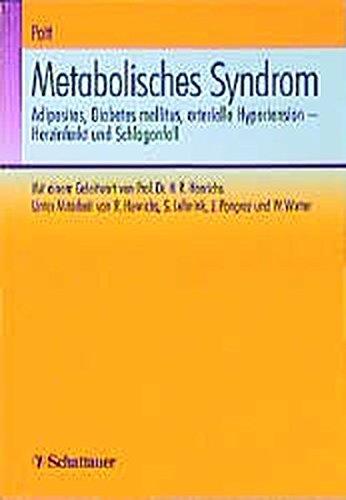 Metabolisches Syndrom. Adipositas, Diabees mellitus, arterielle Hypertension - Herzinfarkt und ...