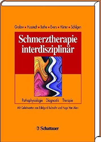 9783794521180: Schmerztherapie interdisziplinär: Pathophysiologie, Diagnostik, Therapie