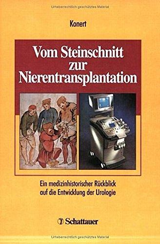 Vom Steinschnitt zur Nierentransplantation. Ein medizinhistorischer Rückblick: Konert, Jürgen