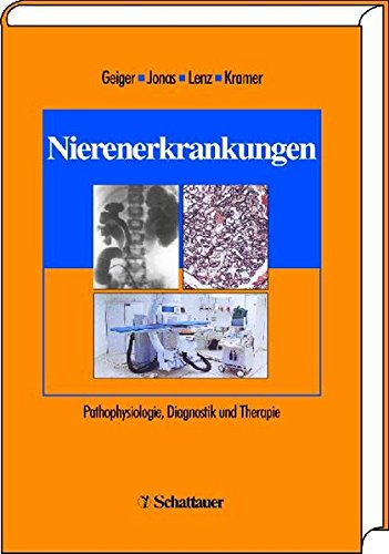 9783794521777: Nierenerkrankungen: Pathophysiologie, Diagnostik und Therapie