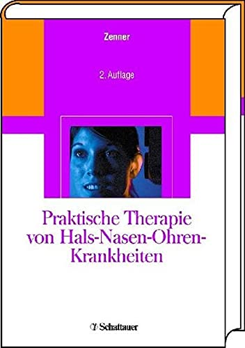 9783794522644: Praktische Therapie von Hals-Nasen-Ohren-Krankheiten: Operationsprinzipien, konservative Therapie, Chemo- und Radiochemotherapie, Arzneimittel- und ... und Übungsschemata für Patienten