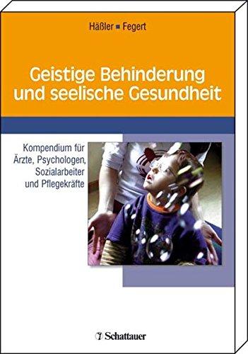 9783794523382: Geistige Behinderung und seelische Gesundheit: Kompendium für Ärzte, Psychologen, Sozialarbeiter und Pflegekräfte