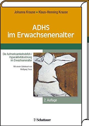 ADHS im Erwachsenenalter: Krause, Johanna; Krause, Klaus-Henning