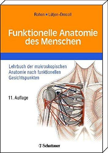 Funktionelle Anatomie des Menschen: Johannes W. Rohen, Elke L?tjen-Drecoll