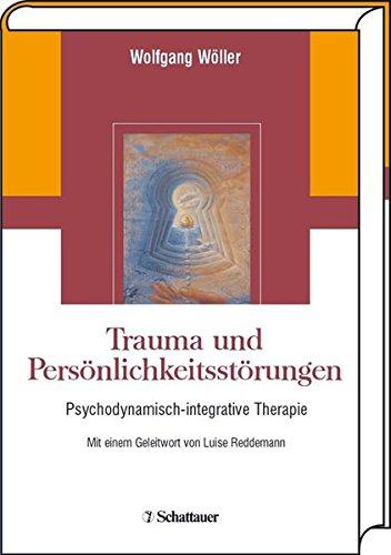 9783794524464: Trauma und Persönlichkeitsstörungen: Psychodynamisch-integrative Therapie