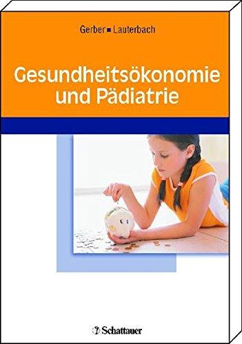 Gesundheitsökonomie und Pädiatrie von Andreas Gerber (Autor),: Andreas Gerber Karl