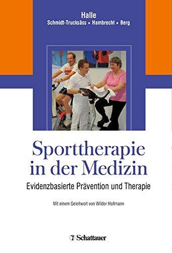 9783794524556: Sporttherapie in der Medizin: Evidenzbasierte Prävention und Behandlung