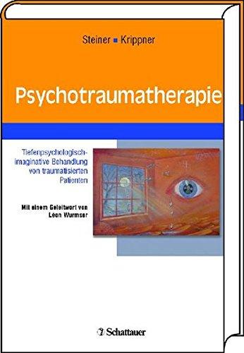 9783794524655: Psychotraumatherapie: Tiefenpsychologisch-imaginative Behandlung von traumatisierten Patienten