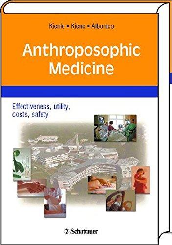 Anthroposophic Medicine. Effectiveness, utility, costs, safety: Kienle, Gunver Sophia/Kiene,