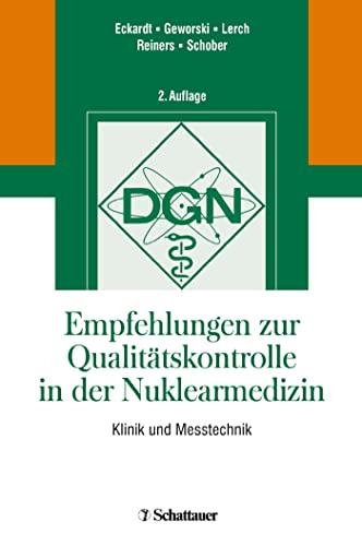 Empfehlungen zur Qualitätskontrolle in der Nuklearmedizin: Jörg Eckardt
