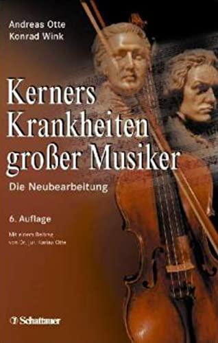 9783794526017: Kerners Krankheiten großer Musiker: Die Neubearbeitung