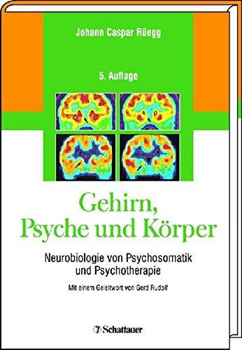9783794526529: Gehirn, Psyche und Körper: Neurobiologie von Psychosomatik und Psychotherapie