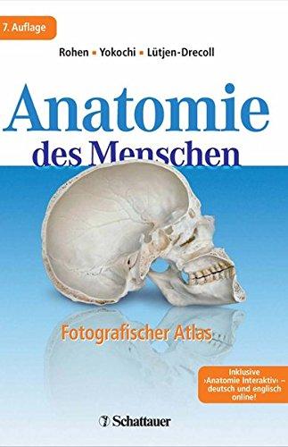 Anatomie des Menschen fotografischer Atlas der systematischen und topografischen Anatomie Fotografischer Atlas der systematischen und topografischen Anatomie Inklusive