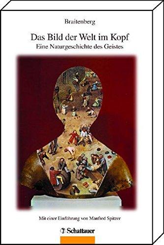 9783794527113: Das Bild der Welt im Kopf: Eine Naturgeschichte des Geistes