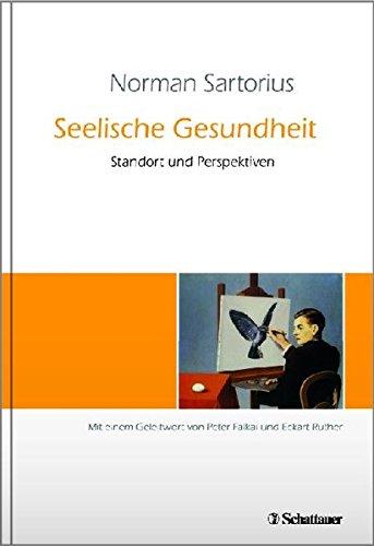 9783794527632: Seelische Gesundheit: Standort und Perspektiven - Mit einem Geleitwort von Peter Falkai und Eckart Rüther