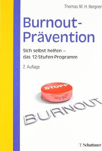 9783794527885: Burnout-Prävention: Sich selbst helfen - 12-Stufen-Programm zur Selbsthilfe