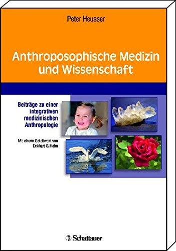 Anthroposophische Medizin und Wissenschaft: Peter Heusser