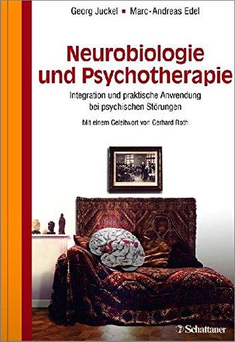 Neurobiologie und Psychotherapie: Georg Juckel