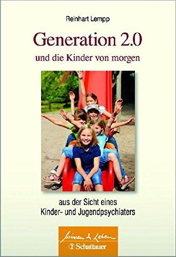 9783794528776: Generation 2.0 und die Kinder von morgen: aus der Sicht eines Kinder- und Jugendpsychiaters