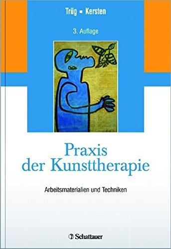 9783794529247: Praxis der Kunsttherapie: Arbeitsmaterialien und Techniken