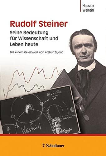 Rudolf Steiner: Seine Bedeutung für Wissenschaft und Leben heute (Hardback)