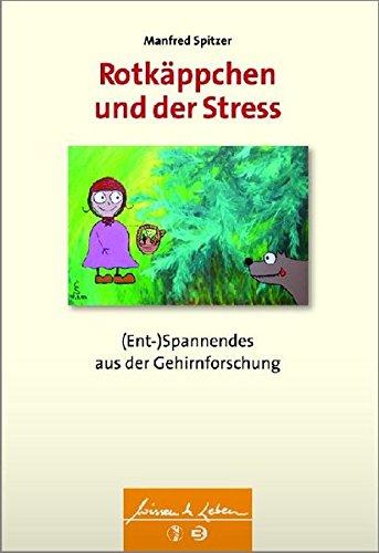 9783794529773: Rotk�ppchen und der Stress: (Ent-)Spannendes aus der Gehirnforschung