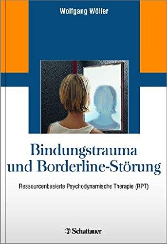Bindungstrauma und Borderline-Störung: Wolfgang Wöller